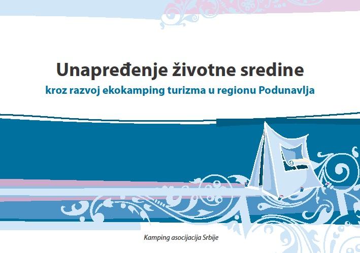 Unapredjenje zivotne sredine kroz razvoj ekokapming turizma u regionu Podunavlja
